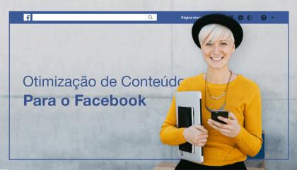 Otimização para Redes Sociais: Como Decolar no Facebook
