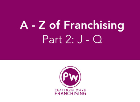A - Z of Franchising: Part 2 (J - Q)