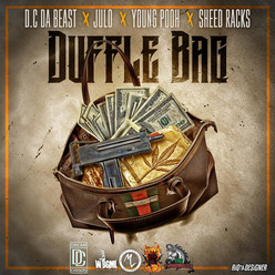 "D.C DA BEAST Feat. Julo,Young Pooh & Sheed Racks- ""Duffle Bag"" (Audio)"