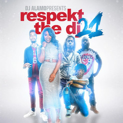 "DJ Alamo Presents ""Respekt The DJ 21"" (Mixtape)"