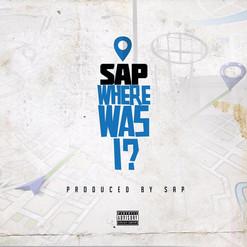 "Sap- ""Where Was I"" (Audio)"