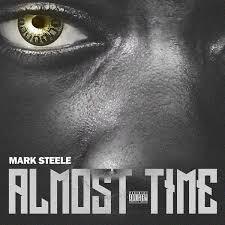 "Mark Steele- ""Almost Time"" (Mixtape)"