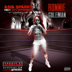 "Asia Sparks Feat. City Rominecki ""Ronnie Coleman"""