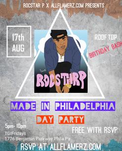 """""""Made In Philadelphia"""" Birthday Bash For RocStar P (Free RSVP Inside)"""