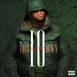 """Big Ooh """"Ten Toes Down"""" The Sequel (Mixtape)"""