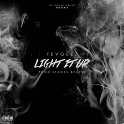 "Tev Geez- ""Light It Up"" (Audio)"
