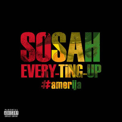 "Sosah ""Every-Ting-Up"" (All The Way Up Reggae Freestyle)"