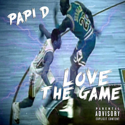 """Papi D- """"Love The Game"""" (Audio)"""