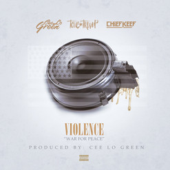 """CeeLo x Tone Trump Feat. Cheif Keef """"Violence"""" (War For Peace)"""