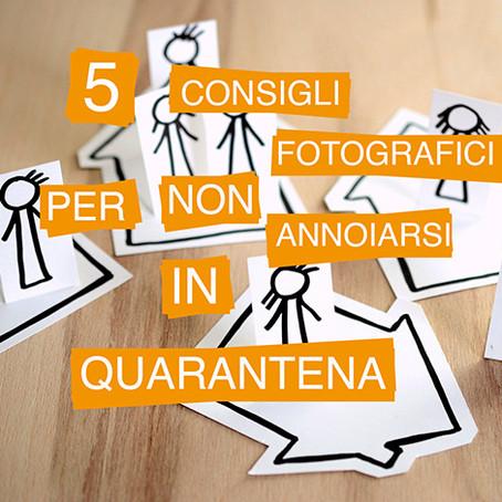 5 Consigli fotografici per non annoiarsi in QUARANTENA