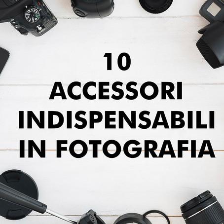 10 Accessori indispensabili in Fotografia!