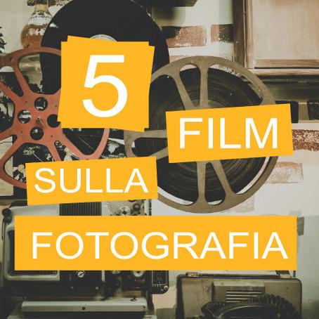 5 Film sulla fotografia