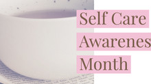 Self Care Awareness Month: September 2018