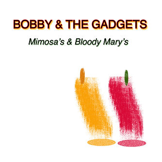 Bobby & The Gadgets Mimosa's & Bloody Mary's Album Cover