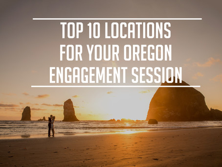 Top 10 Photo Locations for your Oregon Engagement Session