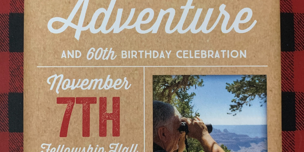 Bro. Ward's Next Adventure & 60th Birthday Celebration