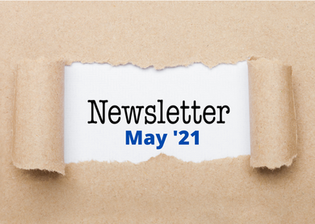 OUR NEWSLETTER - May 2021
