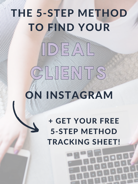 The 5 Step Method To Finding Your Ideal Clients on Instagram