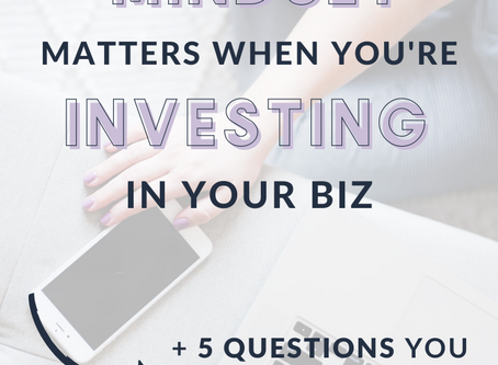 Check Your Mindset Before Making Your Next Investment in Business