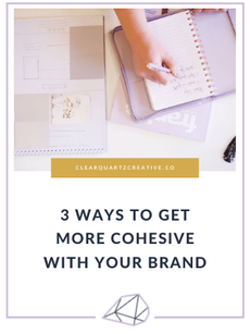 3 Ways to Get More Cohesive With Your Br