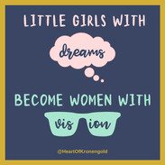 Little girls with dreams become women with vision