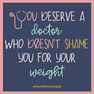 You deserve a doctor who doesn't shame you