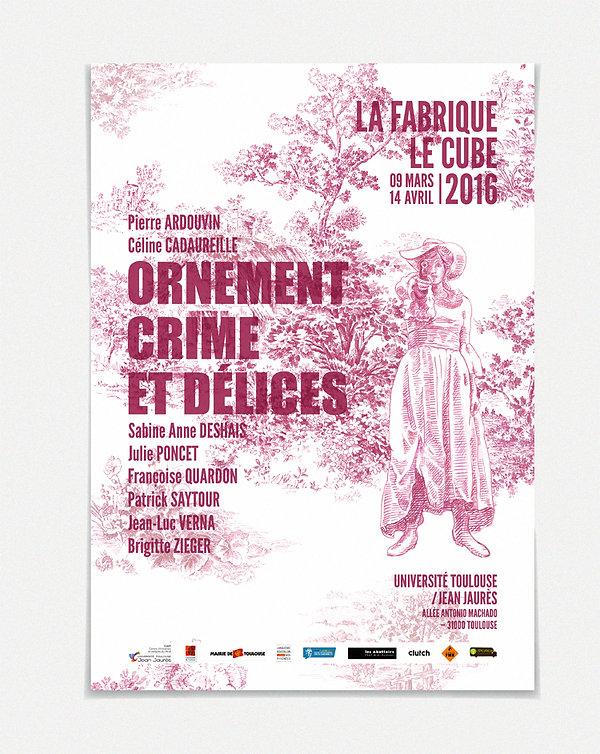 """Design graphique, graphisme, Identité visuelle, Thomas Soulié, Exposition """"Ornement Crime et Délices"""" - CIAM - Université Toulouse - Jean Jaurès - Affiche exposition"""