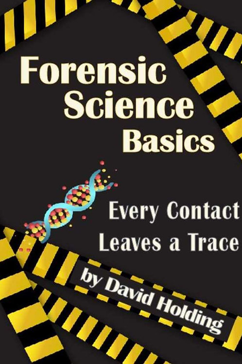 Forensic Science Basics: Every Contact Leaves a Trace