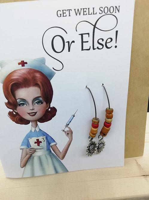 Card - Get Well Soon Or Else with Flower Earrings