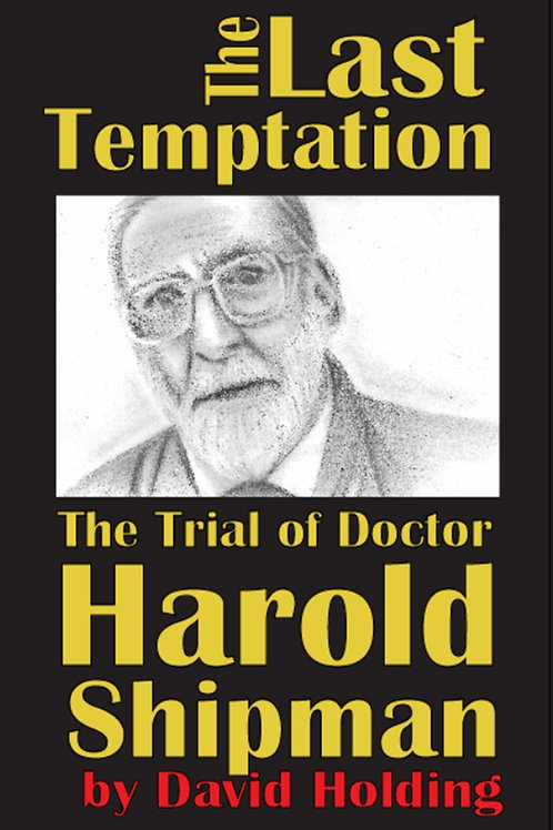 The Last Temptation: The Trial of Dr Harold Shipman