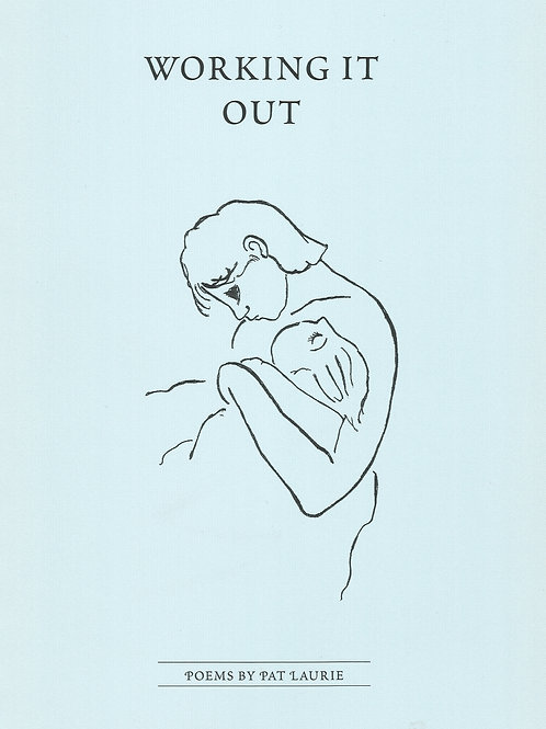 Working It Out: Poems by Pat Laurie