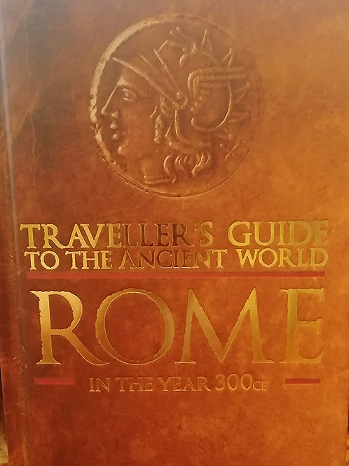 'Traveller's Guide to the Ancient World: Rome in the Year 300CE