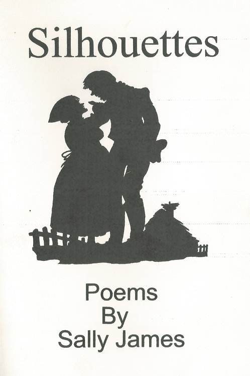 Silhouettes: Poems by Sally James
