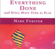Review of 'Get Everything Done and Still Have Time to Play' by Mark Foister