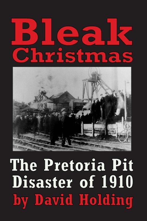 Bleak Christmas: The Pretoria Pit Disaster of 1910