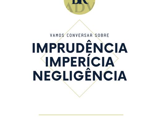 Imprudência, imperícia e negligência