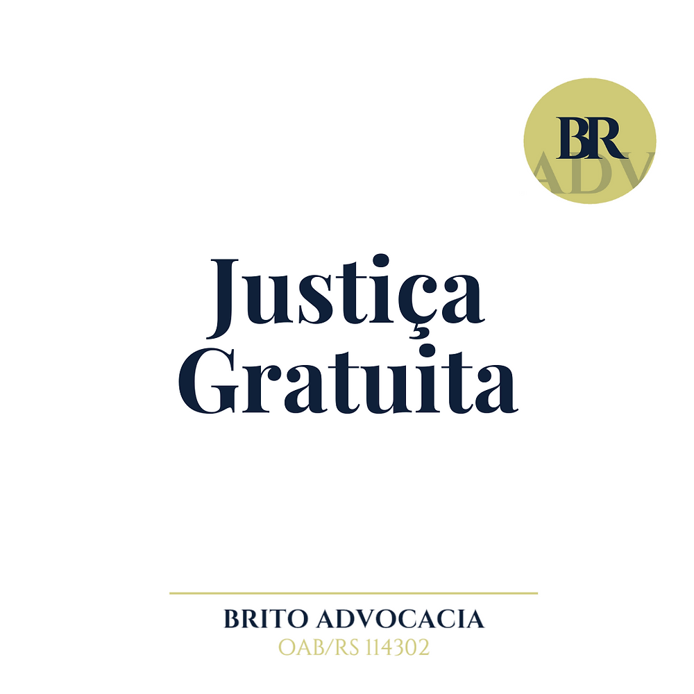 como proceder justiça gratuita tribunal direitos processo advogado brito advogado