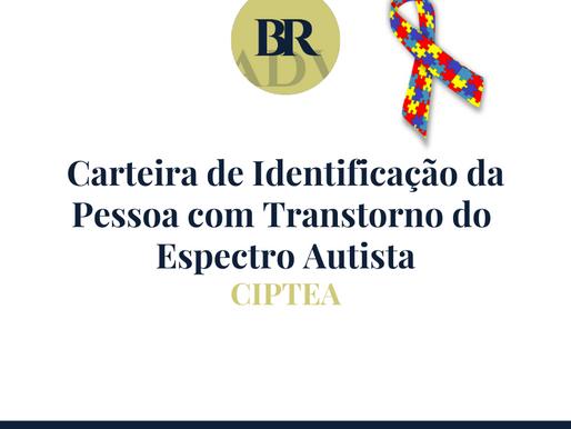 Carteira de Identificação da Pessoa com Transtorno do Espectro Autista - CIPTEA
