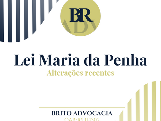 Violência Doméstica - Alterações na Lei Maria da Penha