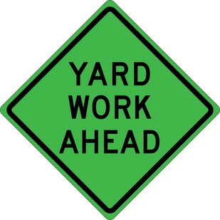 Yard Work Ahead Sign