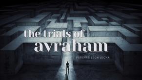 The Trials of Avraham