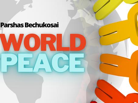 Bechukosai: World Peace