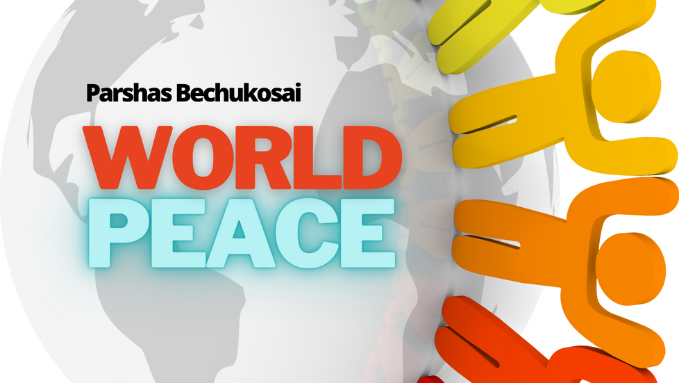 Bechukosai: World Peace