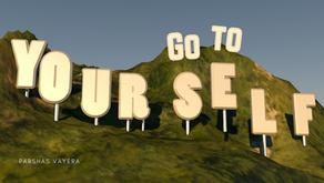 Vayera: Go to Yourself