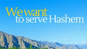 Yisro: We Want to Serve Hashem