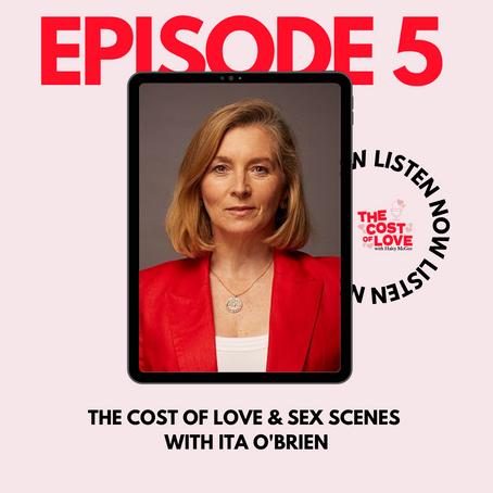 Season 1: Episode 5 - The Cost of Love and Sex Scenes with Ita O'Brien