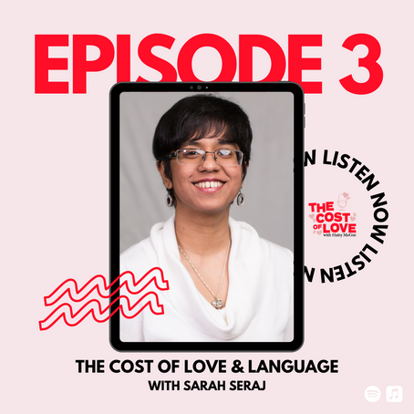 Season 1: Episode 3 - Language and The Cost of Love with Sarah Seraj