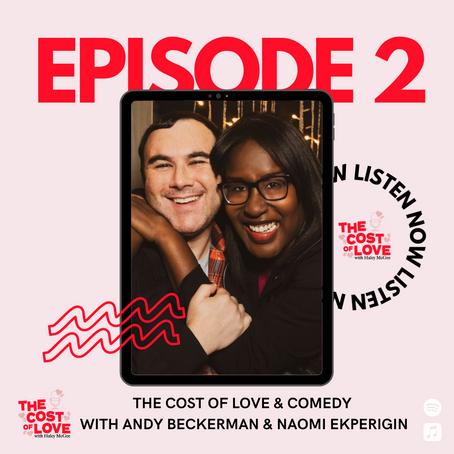 Season 1: Episode 2 - Comedy and The Cost of Love with Naomi Ekperigin and Andy Beckerman