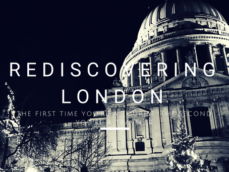 London - The first time you're a tourist, the second time you're a traveler