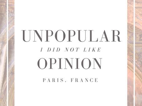 Unpopular Opinion: I didn't like Paris!